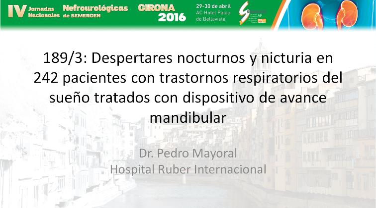 Lirón en las jornadas nefrourológicas SEMERGEN Girona 2016 – Despertares nocturnos y nicturia en 242 pacientes con trastornos respiratorios del sueño tratados con dispositivo de avance mandibular